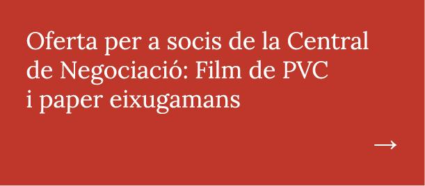 Oferta per a socis de la Central de Negociació: Film de PVC i paper eixugamans